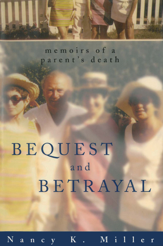 Nancy K. Miller. Bequest and Betrayal