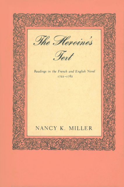 Nancy K. Miller. The Heroine's Text