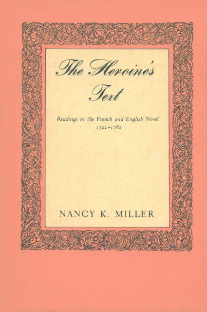 Nancy K. Miller. The Heroine's Text