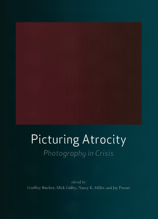Nancy K. Miller. Picturing Atrocity
