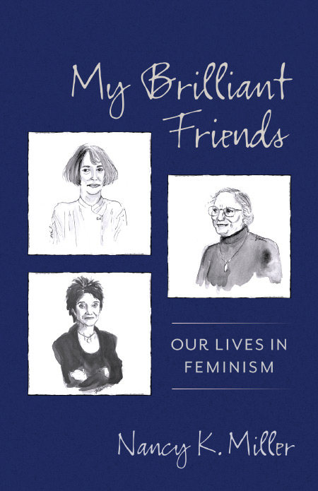 My Brilliant Friends. Nancy K. Miller